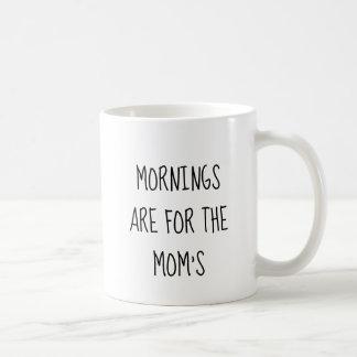 Las mañanas están para la taza de la mamá
