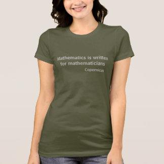Las matemáticas se escriben para los matemáticos camiseta