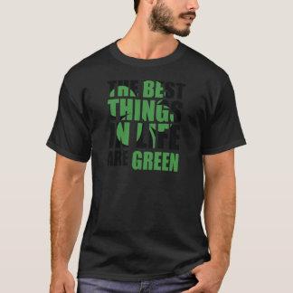 Las mejores cosas de la vida son verdes camiseta