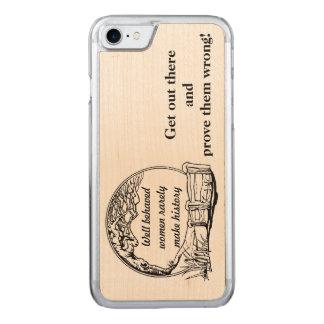 """""""Las mujeres bien comportadas hacen raramente Funda Para iPhone 7 De Carved"""