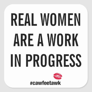 Las mujeres reales son obras en fase de creación pegatina cuadrada