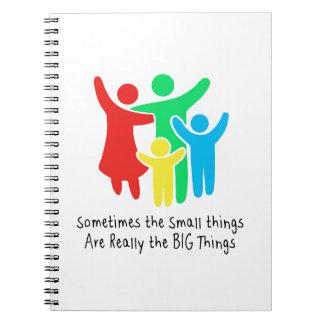 Las pequeñas cosas son realmente las cosas grandes cuaderno