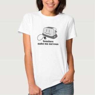 Las tostadoras me hacen nervioso camisetas
