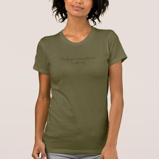 Las vacaciones del safari son buenas camisetas