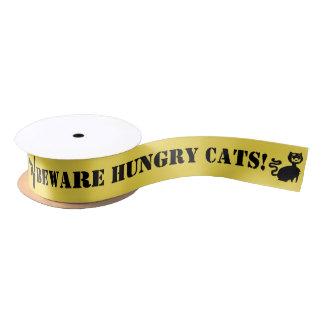 Lazo De Raso ¡Guárdese de los gatos hambrientos!