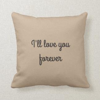 Le amaré para siempre y siempre cojín decorativo