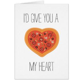 Le daría una pizza mi tarjeta del corazón