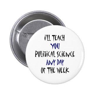 Le enseñaré a ciencia política cualquier día de no chapa redonda de 5 cm