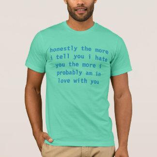 le odio que Haha ninguna no hago Camiseta