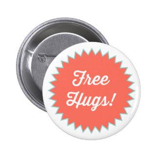 ¡Libere los abrazos! Abotone el Pin Chapa Redonda De 5 Cm