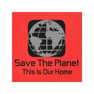 """Lienzo """"Ahorre el planeta, éste es nuestra """" lona casera"""