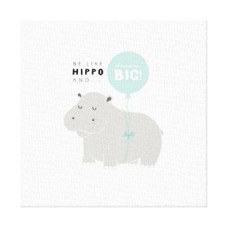 Lienzo Be like hippo...