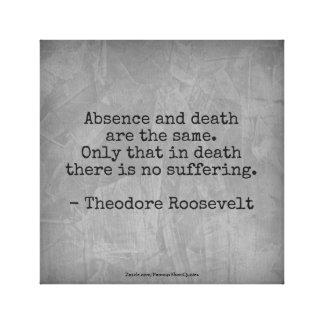 Lienzo Cita de Teddy Roosevelt - ausencia y muerte