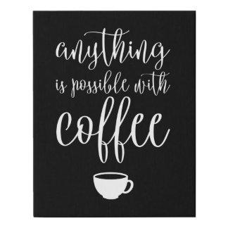 Lienzo De Imitación Cualquier cosa es posible con café