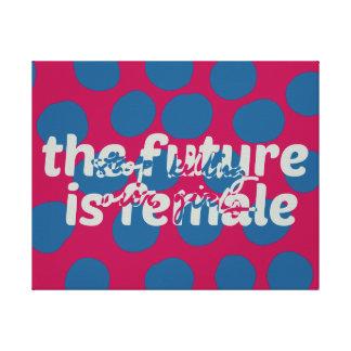 Lienzo El futuro es (parada que mata a nuestros chicas)