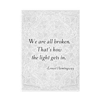 Lienzo Todos estamos rotos. - Quote´s positivo