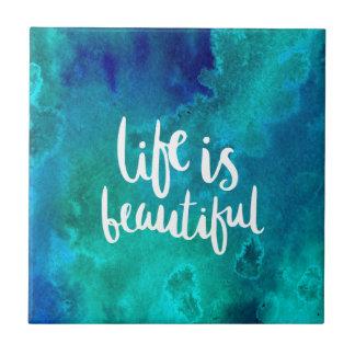 Life is beautiful azulejo cuadrado pequeño