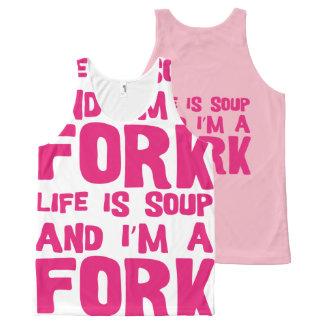 Life is soup and I'm a fork Camiseta De Tirantes Con Estampado Integral