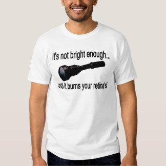 """¡Linterna """"no es bastante brillante! """" Camiseta"""