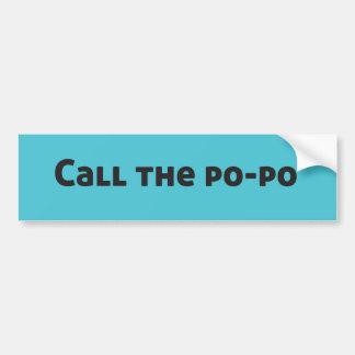 Llame a la pegatina para el parachoques Po-Po