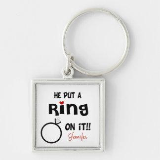 Llavero Divertido personalizado él puso un anillo en él
