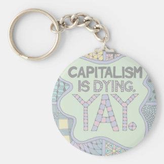 Llavero El capitalismo está muriendo. Yay. - Humor