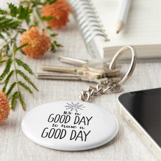 Llavero Es un buen día para tener una positividad del buen