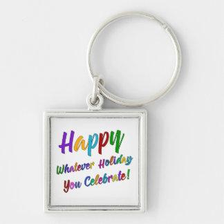 Llavero ¡Feliz colorido cualquier día de fiesta usted