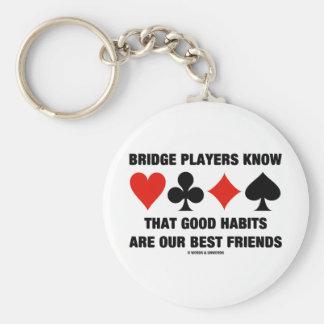 Llavero Los jugadores de puente conocen a buenos mejores