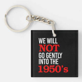 Llavero No entraremos suavemente los años 50 - Righ humano