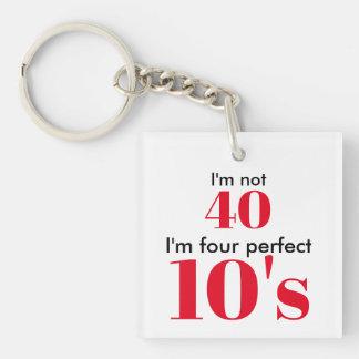 Llavero No soy 40 que soy los cuatro años 10 perfectos