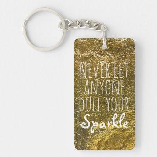 Llavero Nunca deje cualquier persona entorpecen su oro de