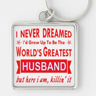 Llavero Nunca soñado sería el marido más grande del mundo