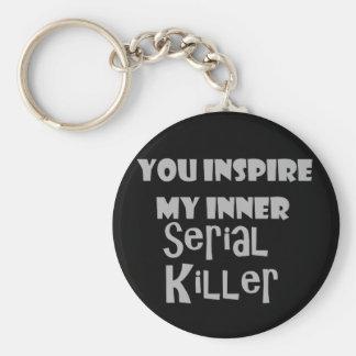 Llavero Usted inspira a mi asesino en serie interno
