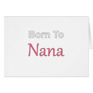 Llevado a Nana Tarjeta De Felicitación