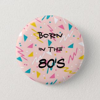 Llevado en el botón de los años 80
