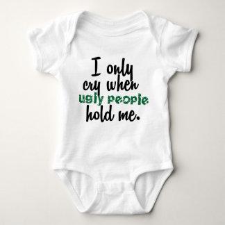 Lloro solamente cuando la gente fea me detiene body para bebé