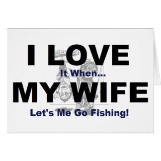 LO AMO cuando MI ESPOSA me deja ir a pescar Tarjeta De Felicitación