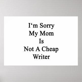 Lo siento que mi mamá no es escritor barato póster