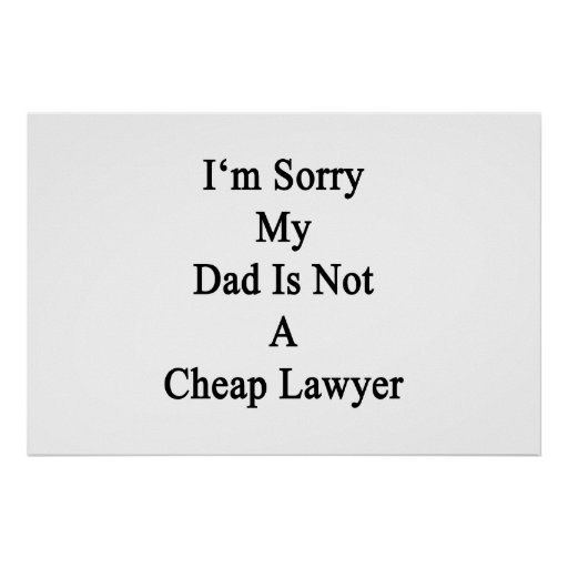 Lo siento que mi papá no es abogado barato impresiones