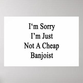 Lo siento que no soy apenas Banjoist barato Poster