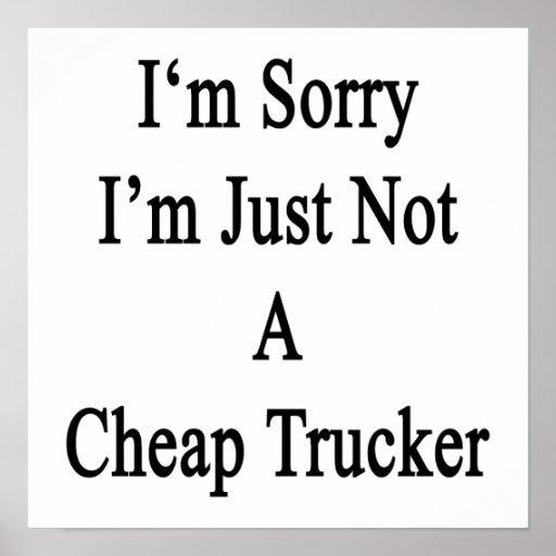 Lo siento que no soy apenas camionero barato poster