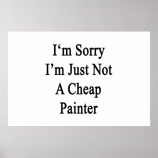 Lo siento que no soy apenas pintor barato posters