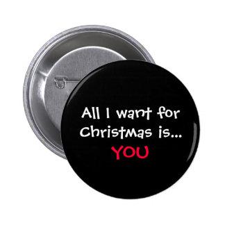 Lo único que quiero para el navidad es…, USTED Chapa Redonda 5 Cm