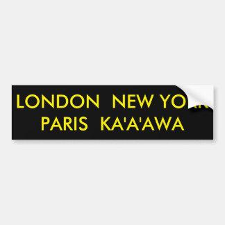 LONDRES NUEVA YORK PARÍS KA'A'AWA PEGATINA PARA COCHE