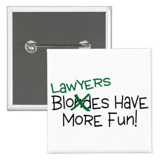 Los abogados se divierten más pin