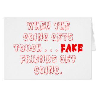 Los amigos falsos no permanecen tarjeta de felicitación