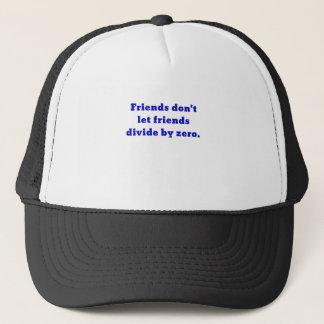 Los amigos no dejan a amigos dividir por cero gorra de camionero