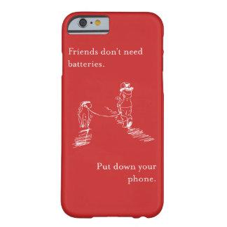 Los amigos no necesitan las baterías - llame por funda barely there iPhone 6