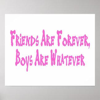 Los amigos son muchachos son para siempre lo que póster